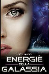 Energie della Galassia: Racconti di fantascienza e fantasy (Italian Edition) Kindle Edition