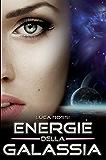 Energie della Galassia: Racconti di fantascienza e fantasy