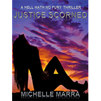 Justice Scorned (A Hell Hath No Fury Thriller Book 2) (English Edition)