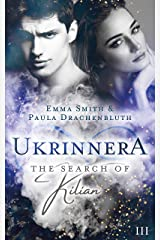 Ukrinnera: The Search of Kilian (German Edition) Kindle Edition