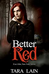 Better Red (Ever After, New York Book 1) Kindle Edition