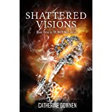 Shattered Visions (The Markings Book 3)
