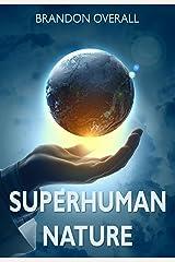 Superhuman Nature