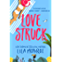 Lovestruck: A Romantic Comedy (Lucky in Love Book 3)