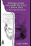 Diálogos entre Leonardo Da Vinci y Steve Jobs: en algún lugar del universo