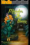 Murder, Ye Bones: A Bohemian Lake Cozy Mystery (Penning Trouble Book 3)