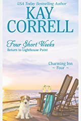 Four Short Weeks: Return to Lighthouse Point (Charming Inn Book 4) Kindle Edition