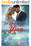 Ten Ways to Get a Man