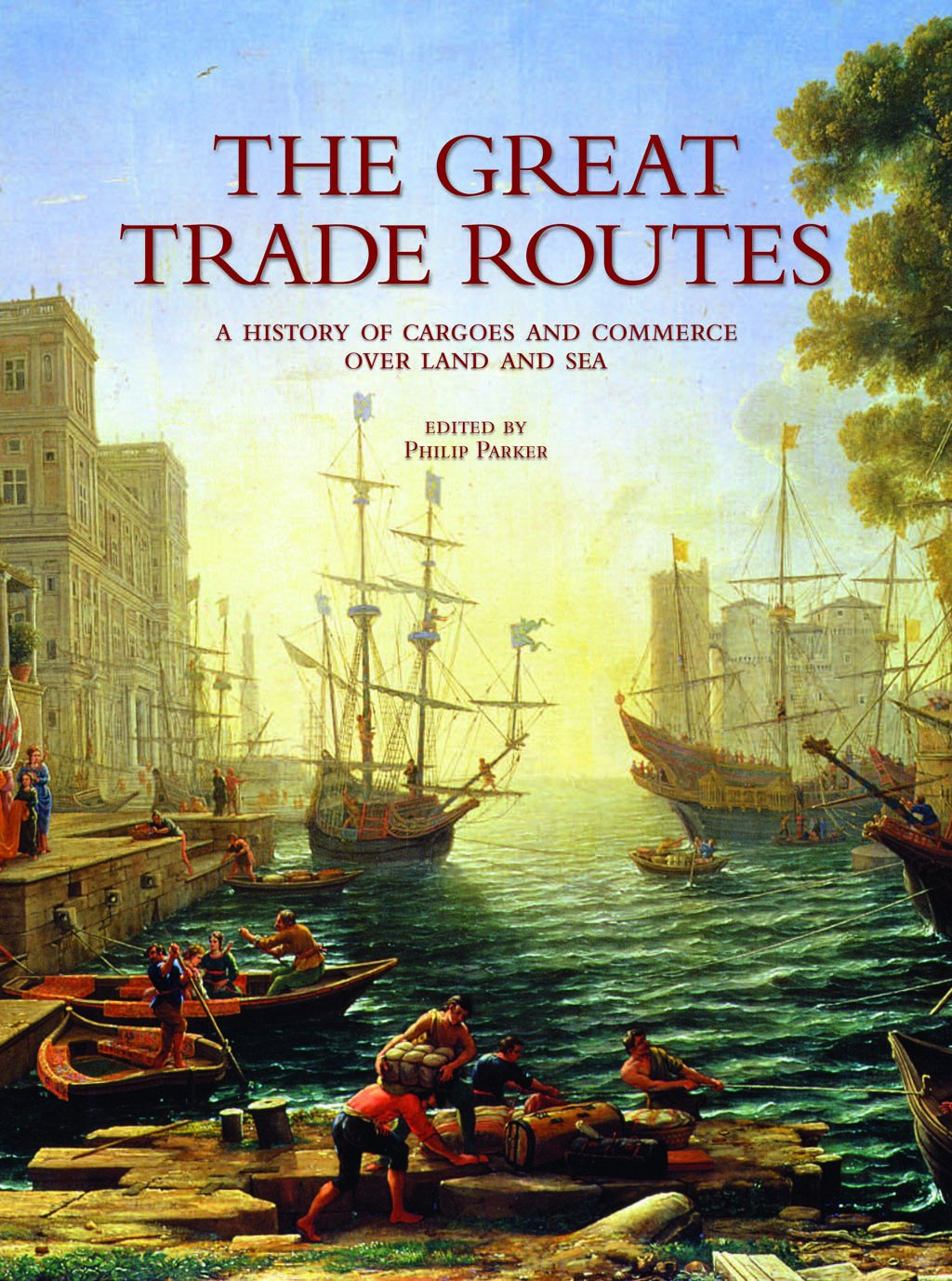Download The Great Trade Routes: A History of Cargoes and Commerce over Land and Sea pdf