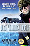 On Thin Ice: Breakdowns, Whiteouts, and Survival on the World's Deadliest Roads (English Edition)