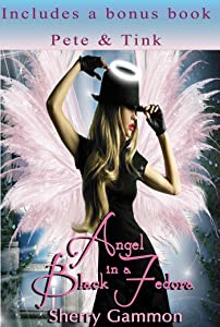 Angel in a Black Fedora (includes a free bonus book: Pete & Tink) (True Love is Magical Collection Book 3)
