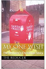 My One Wish: The Reducer's Christmas Story Kindle Edition