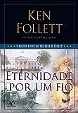 Eternidade Por Um Fio - Livro 3 da Trilogia O Seculo (Em Portugues do Brasil)