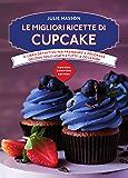 Le migliori ricette di cupcake (eNewton Manuali e Guide)
