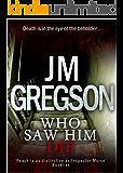 Who Saw Him Die? (Inspector Peach Series Book 1)