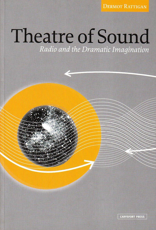 Download The Theatre of Sound: Radio and the Dramatic Imagination pdf epub