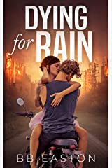 Dying for Rain (The Rain Trilogy Book 3) Kindle Edition