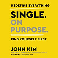 Single on Purpose: Redefine Everything. Find Yourself First.