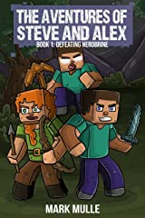 The Adventures of Steve and Alex Book 1: Defeating Herobrine Kindle Edition