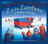 Z Is For Zamboni: A Hockey Alphabet (Alphabet