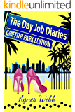 Griffith Park Edition (The Day Job Diaries Book 3)