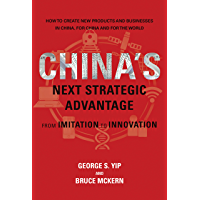 China's Next Strategic Advantage: From Imitation to Innovation (The MIT Press)
