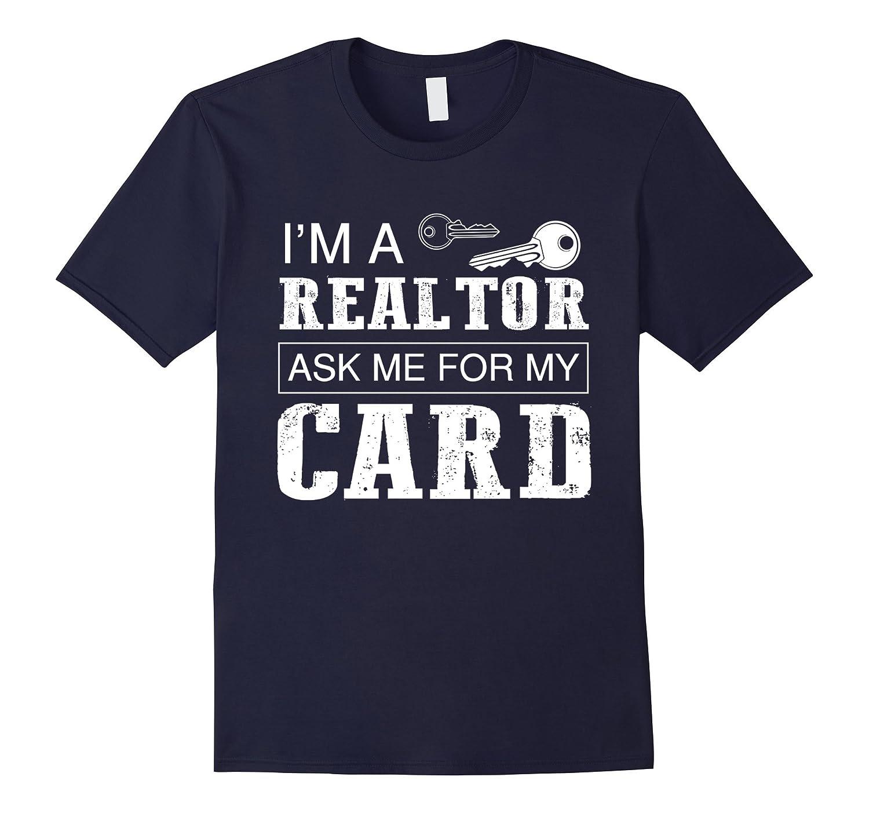 Realtor Shirt Im Realtor Ask me for my Card-CD