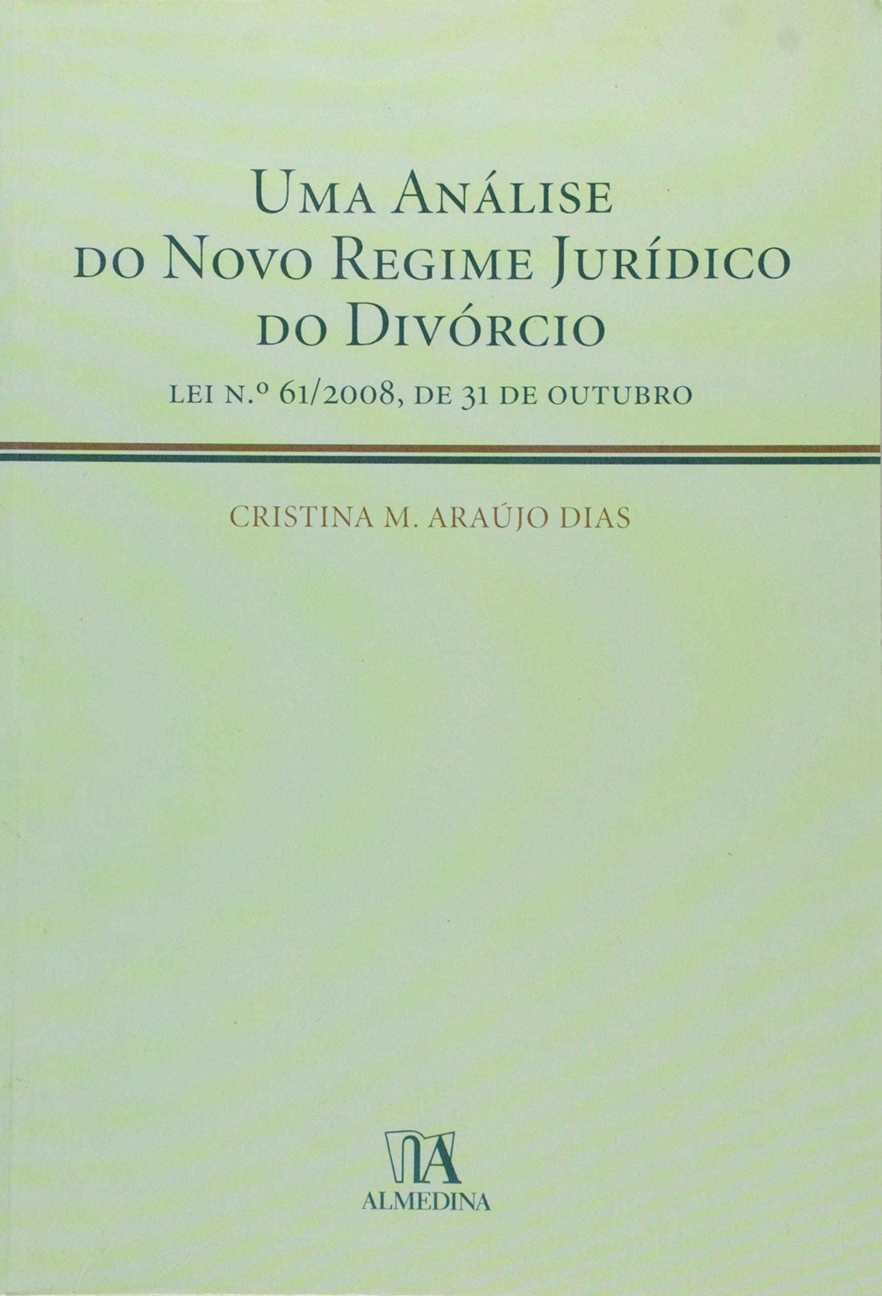 Uma Analise Do Novo Regime Juridico Divorcio Lei N 61 2008 De 31 Outubro