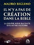 Il n'y a pas de création dans la Bible: La genèse nous raconte une autre histoire