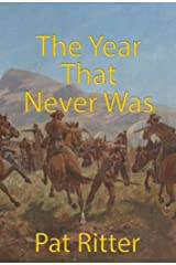 The Year That Never Was Kindle Edition