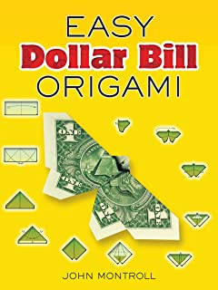 The Dollar Bill Origami Book 30 Designs That Turn Money