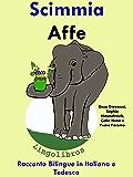"""Racconto Bilingue in Italiano e Tedesco: Scimmia — Affe (Serie """"Impara il tedesco"""" Vol. 3)"""