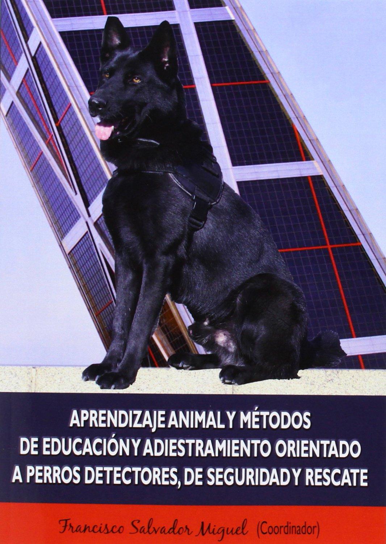 Aprendizaje animal y métodos de educación y adiestramiento orientado a perros de: Amazon.es: Francisco Salvador Miguel: Libros
