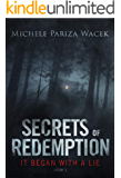 It Began With a Lie: A gripping psychological thriller (Secrets of Redemption Book 1)