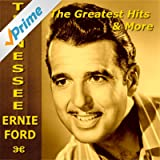 Tennessee Ernie Ford The Greatest Hits & More