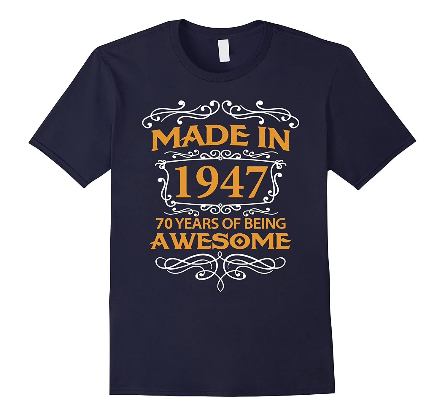 70th Birthday Gift T-Shirt Made In 1947 - 70 Years Old Shirt-FL