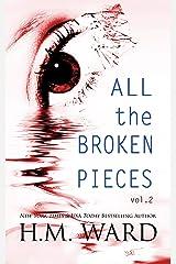 All The Broken Pieces Vol. 2 Kindle Edition