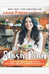 The Stash Plan: Your 21-Day Guide to Shed Weight, Feel Great, and Take Charge of Your Health Kindle Edition