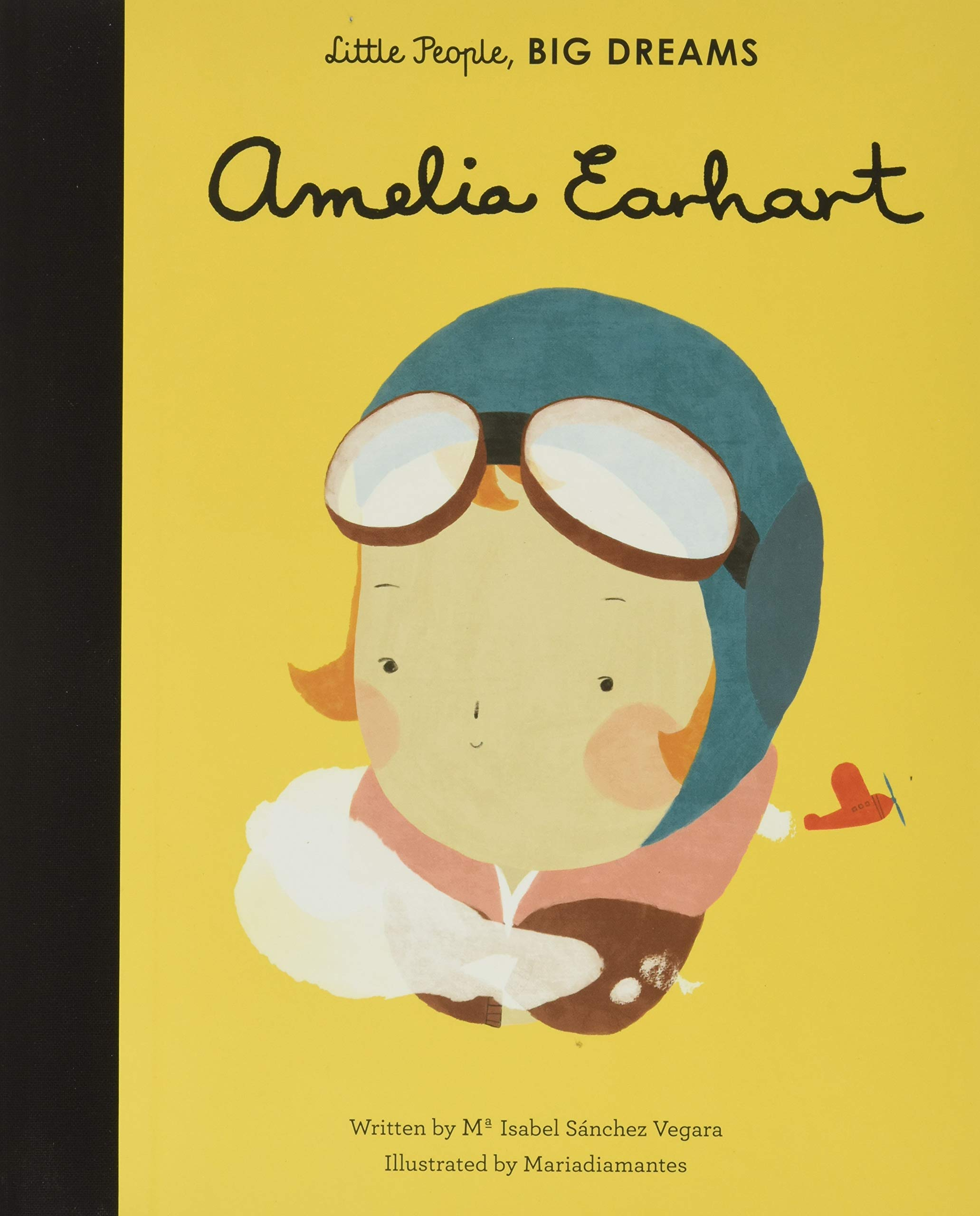 Amelia Earhart (Little People, BIG DREAMS (3)): Sanchez Vegara, Maria  Isabel, MARIADIAMANTES: 9781847808882: Amazon.com: Books