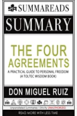 Summary of The Four Agreements: A Practical Guide to Personal Freedom (A Toltec Wisdom Book) by Don Miguel Ruiz Kindle Edition