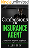Confessions of an Insurance Agent: From hating insurance to selling it! How I built a business using the heart and skills of a teacher