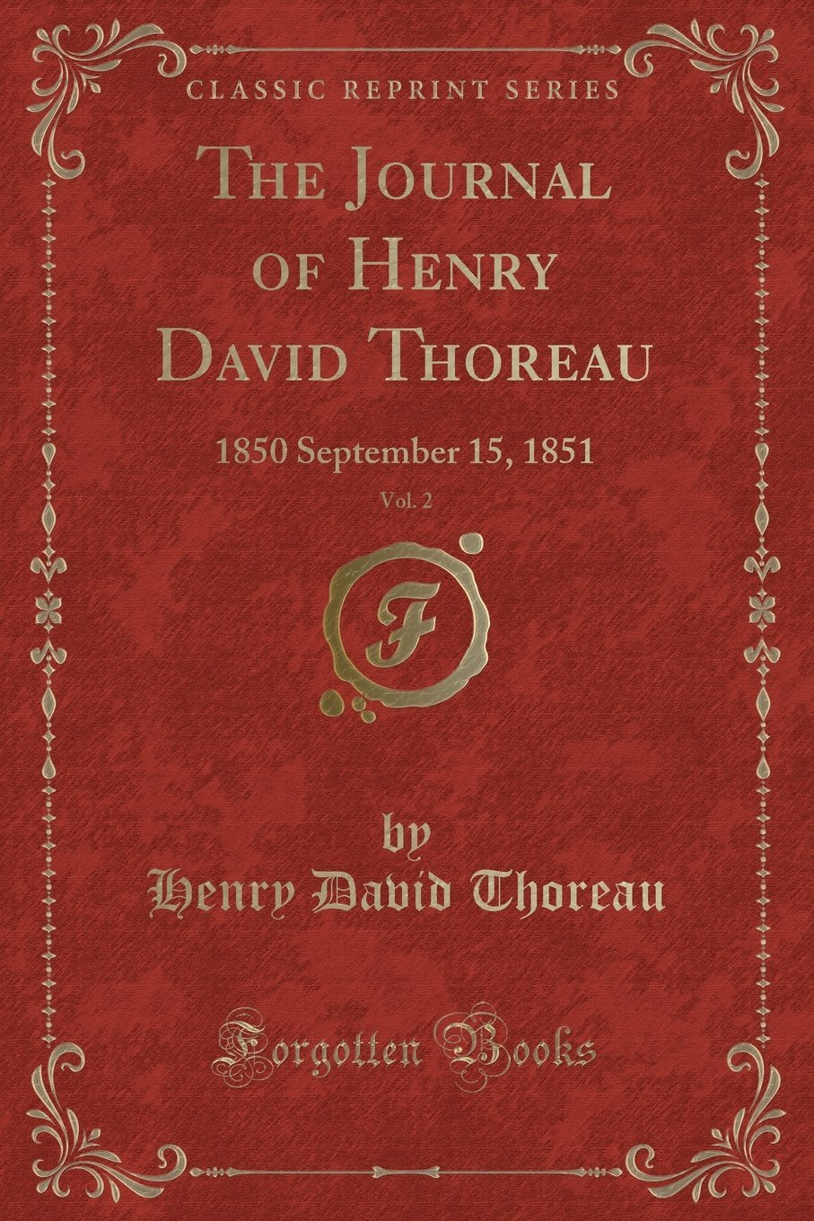 Download The Journal of Henry David Thoreau, Vol. 2: 1850 September 15, 1851 (Classic Reprint) pdf epub