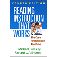 Reading Instruction That Works, Fourth Edition: The Case for Balanced Teaching