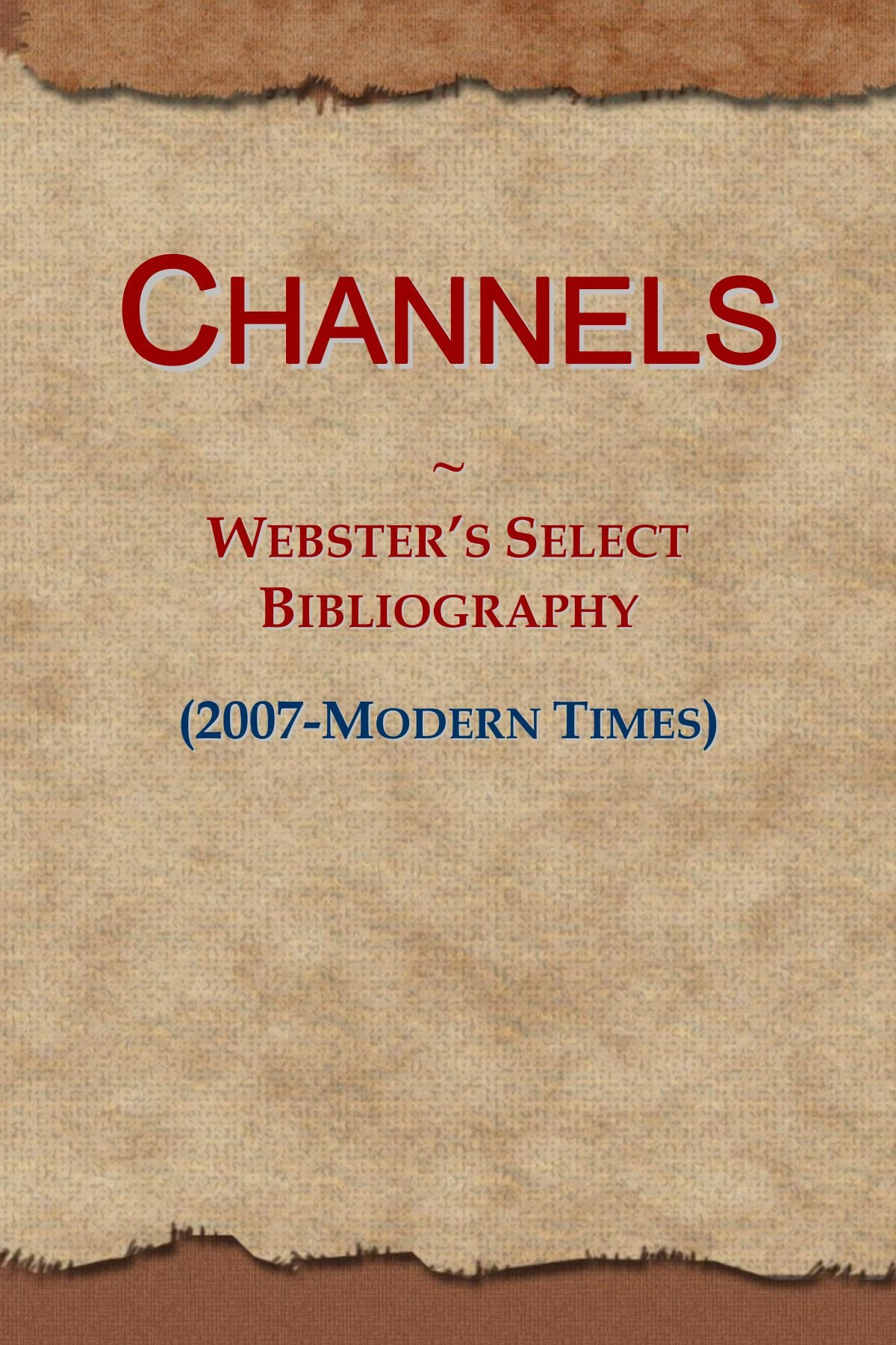 Read Online Channels: Webster's Select Bibliography (2007-Modern Times) ebook