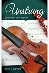 UNSTRUNG / A Blanchard House Mystery (Blanchard House Mysteries Book 1) Kindle Edition