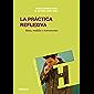 La práctica reflexiva: Bases, modelos e instrumentos (Educación Hoy Estudios nº 119)