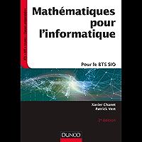 Mathématiques pour l'informatique - 2e ed. : pour le BTS SIO (InfoSup)