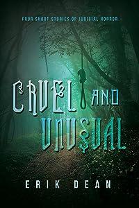 Cruel and Unusual: Four short stories of judicial horror