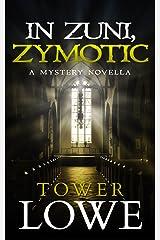 In Zuni, Zymotic: A Mystery Novella (Cinnamon/Burro New Mexico Mysteries Book 2) Kindle Edition