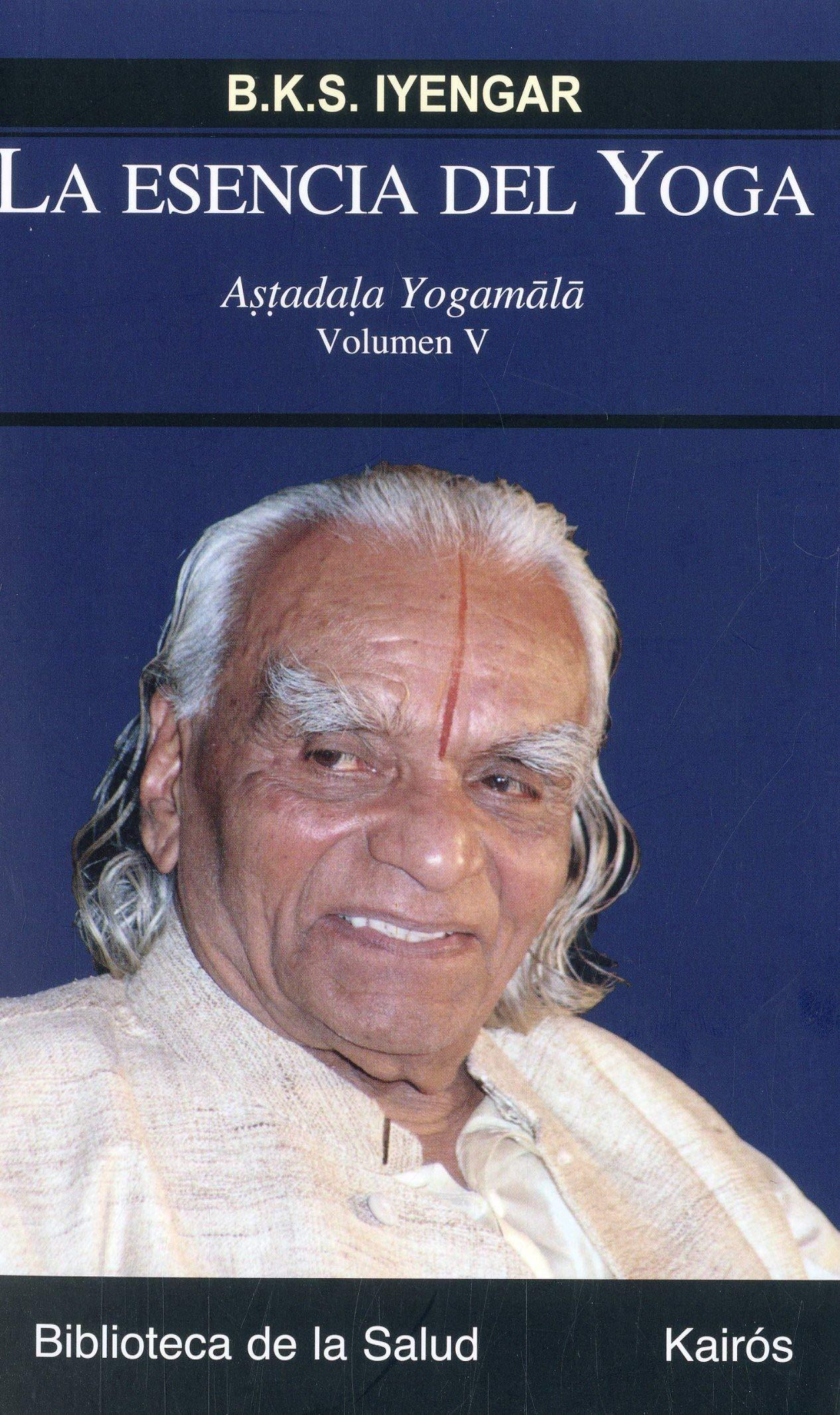 La esencia del yoga V: Astadala Yogamala Biblioteca de la ...